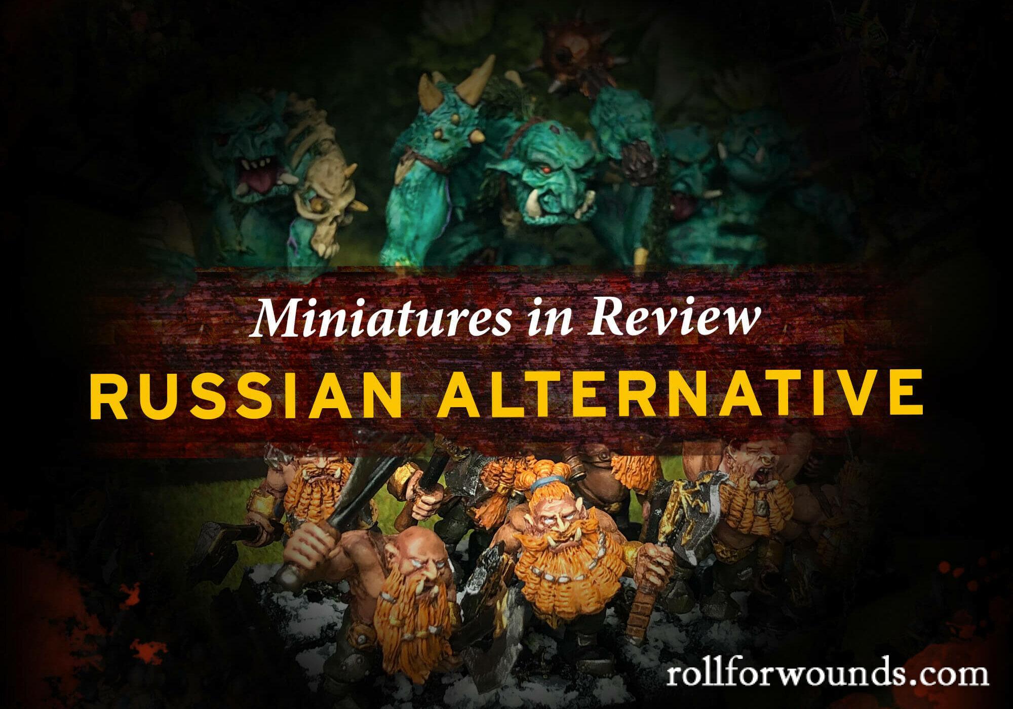 Russian Alternative Miniatures Review